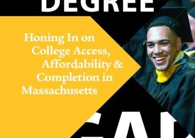 The Degree Gap: Honing In on College Access, Affordability & Completion in Massachusetts